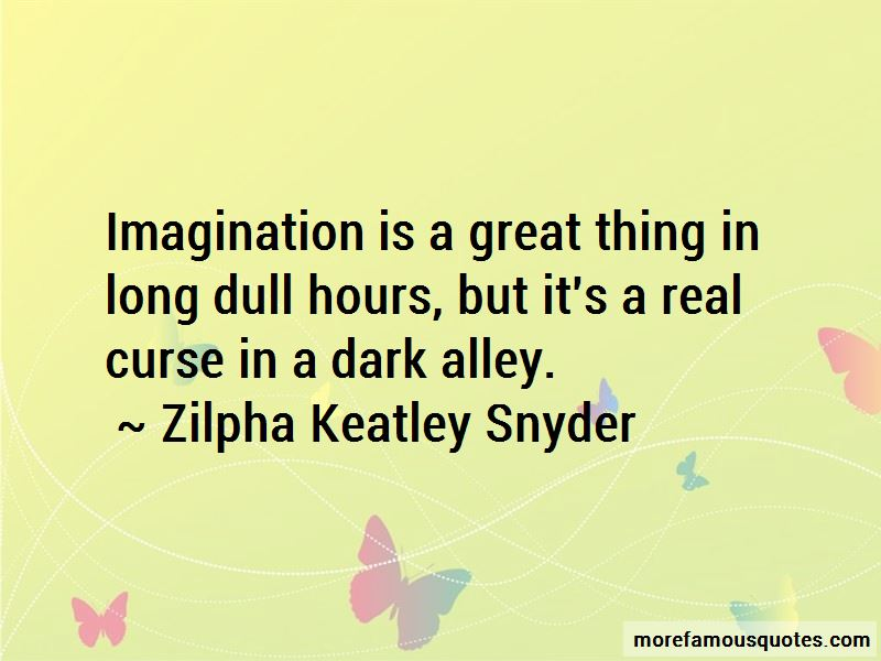 Zilpha Keatley Snyder Quotes Pictures 3
