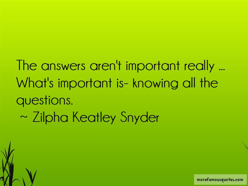 Zilpha Keatley Snyder Quotes