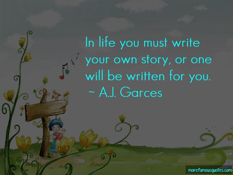 A.J. Garces Quotes Pictures 3