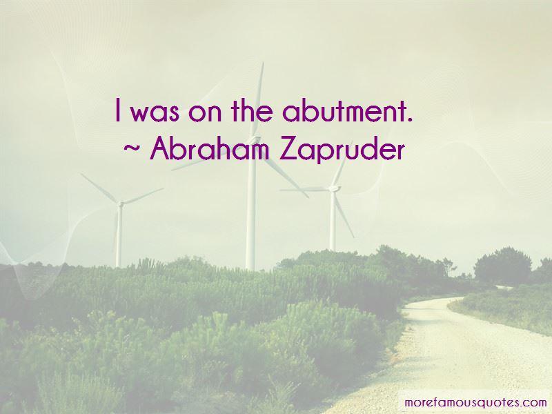 Abraham Zapruder Quotes Pictures 2