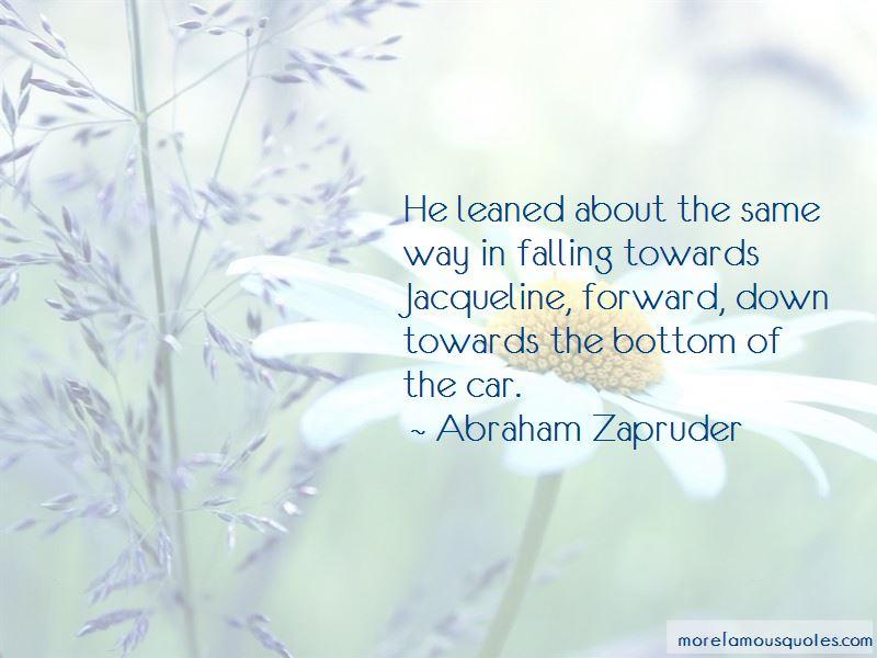 Abraham Zapruder Quotes Pictures 3