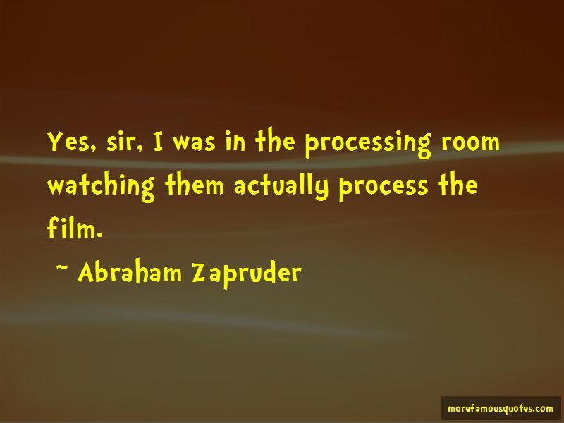 Abraham Zapruder Quotes Pictures 4