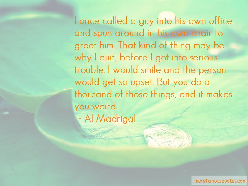 Al Madrigal Quotes Pictures 2