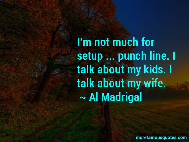 Al Madrigal Quotes Pictures 3
