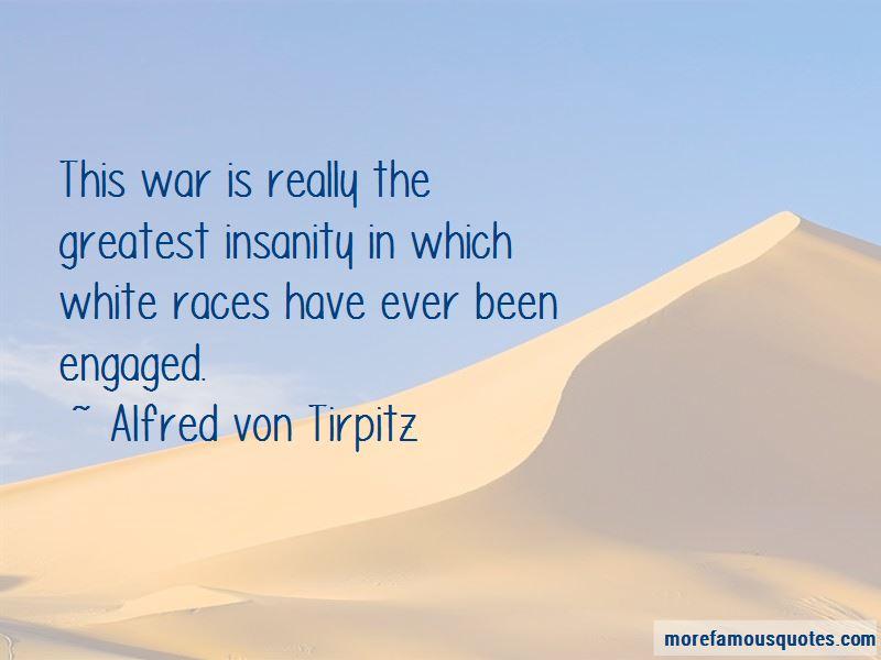 Alfred Von Tirpitz Quotes