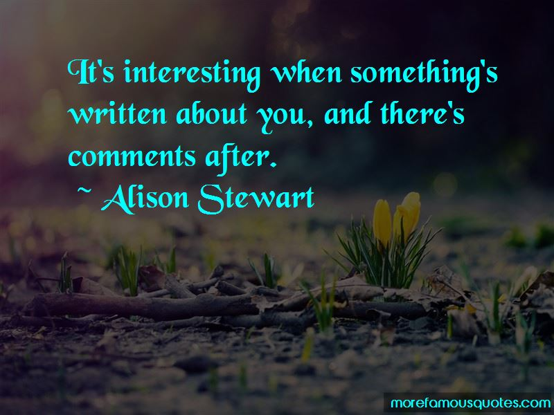 Alison Stewart Quotes Pictures 3