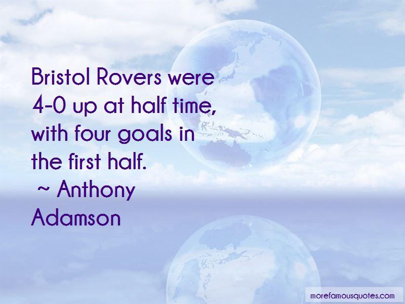 Anthony Adamson Quotes