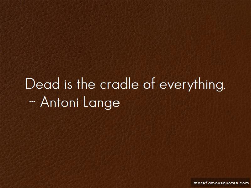 Antoni Lange Quotes Pictures 3