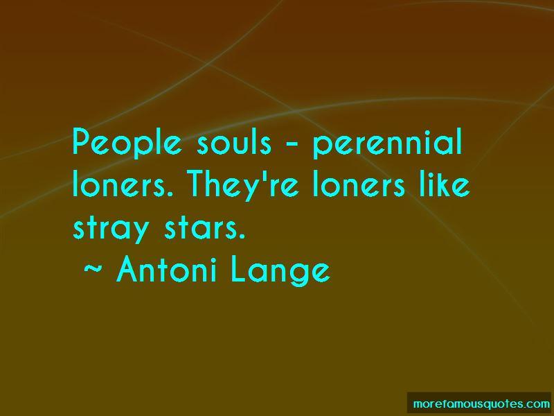 Antoni Lange Quotes