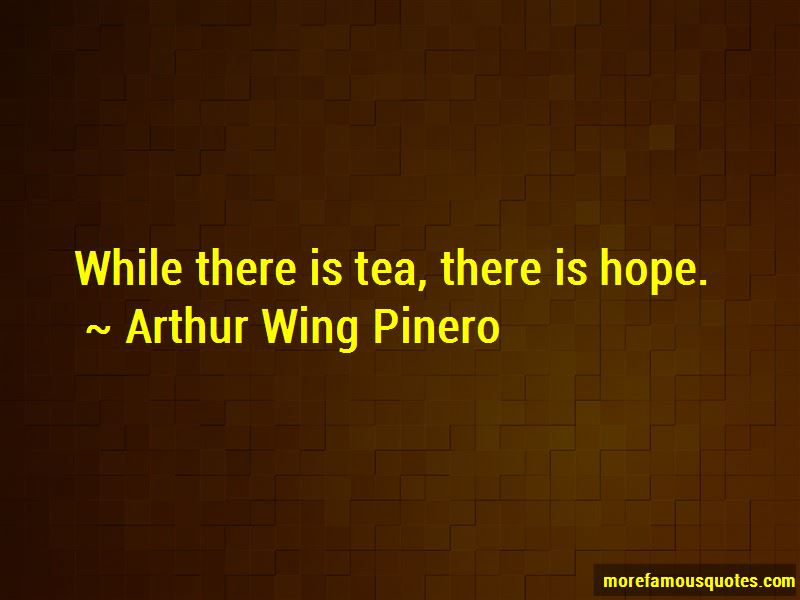 Arthur Wing Pinero Quotes Pictures 2