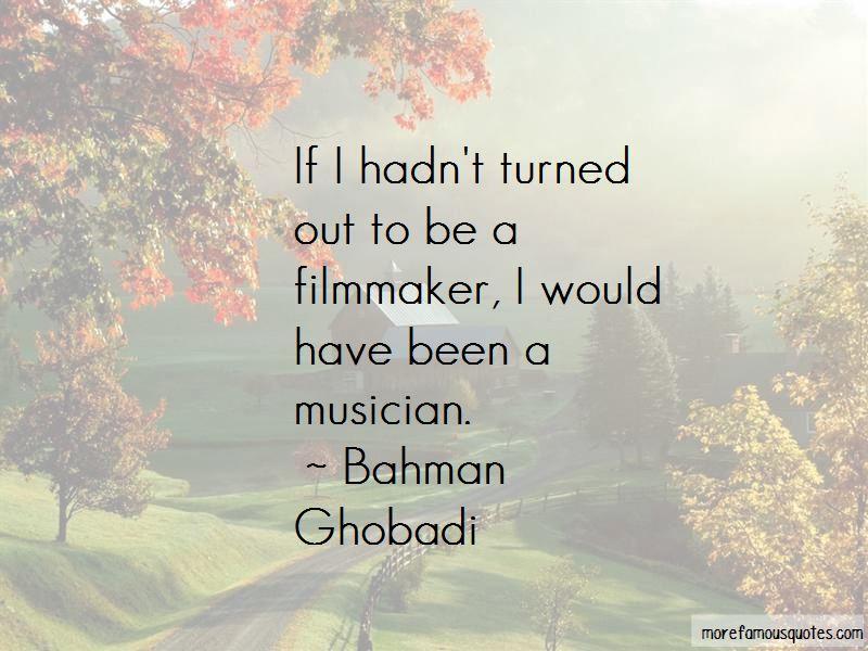 Bahman Ghobadi Quotes Pictures 4
