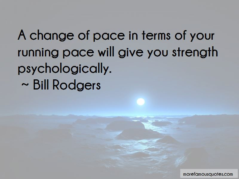 Bill Rodgers Quotes Pictures 2