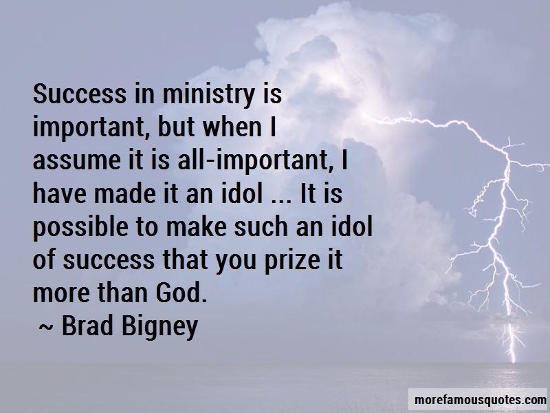 Brad Bigney Quotes
