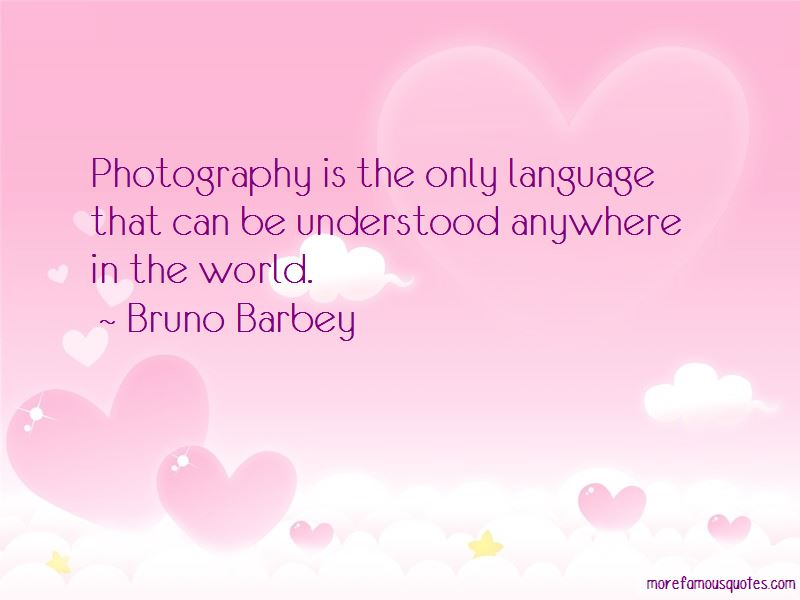 Bruno Barbey Quotes
