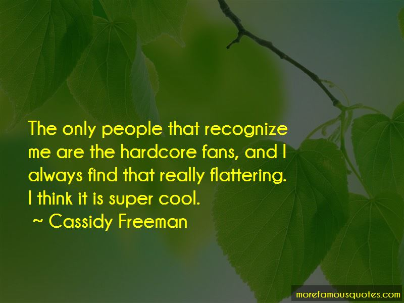 Cassidy Freeman Quotes Pictures 3