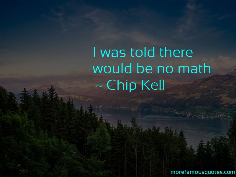 Chip Kell Quotes Pictures 3
