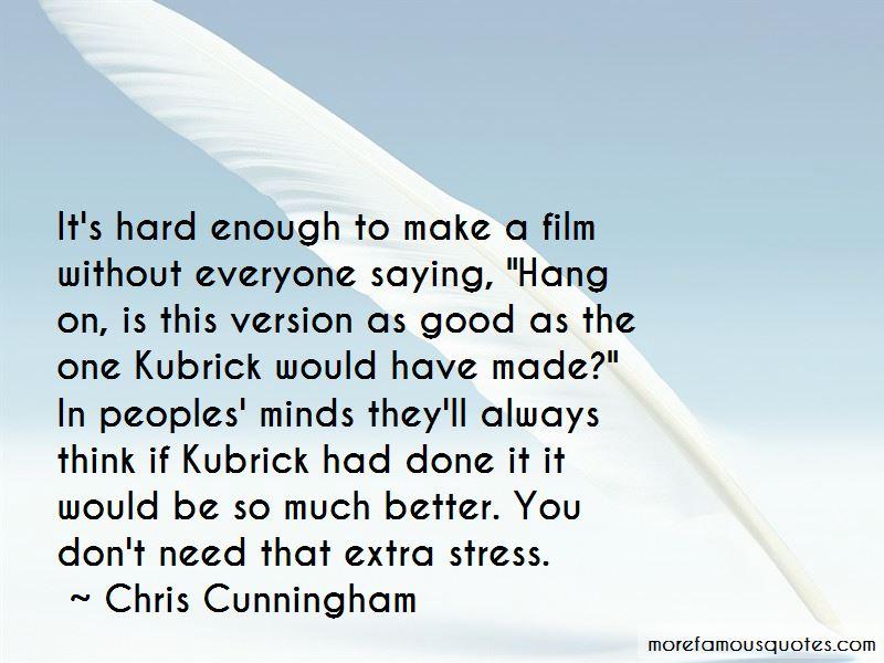 Chris Cunningham Quotes Pictures 4