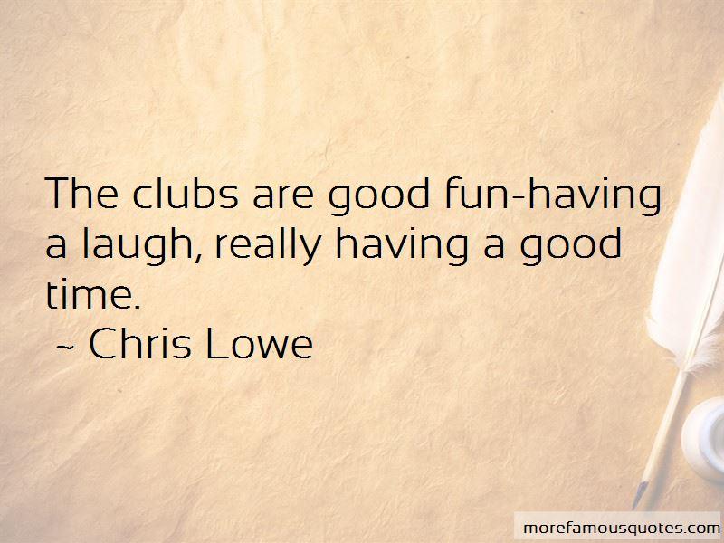 Chris Lowe Quotes
