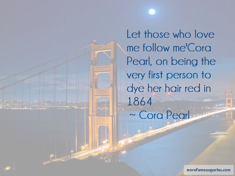 Cora Pearl Quotes Pictures 3