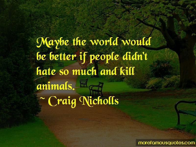 Craig Nicholls Quotes Pictures 2