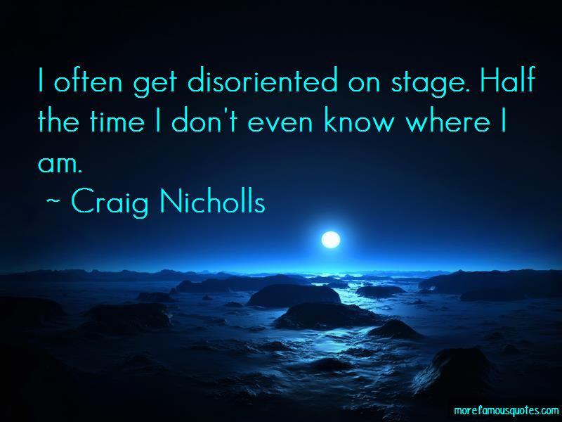 Craig Nicholls Quotes