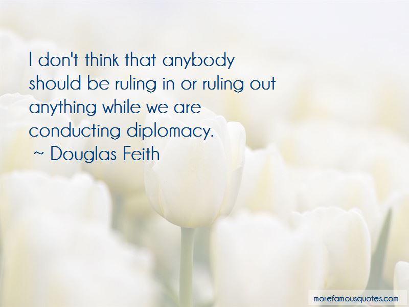 Douglas Feith Quotes Pictures 2