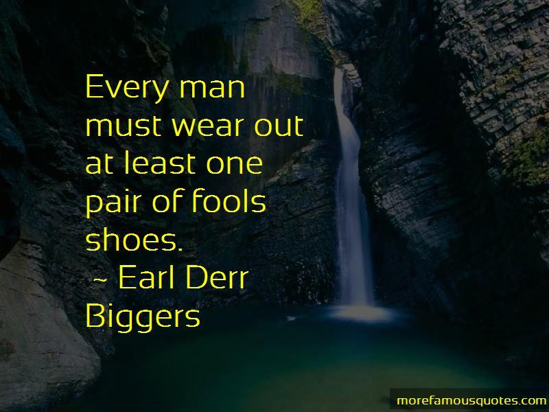 Earl Derr Biggers Quotes
