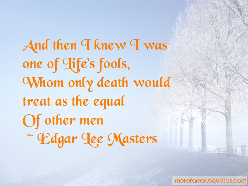 Edgar Lee Masters Quotes Pictures 3