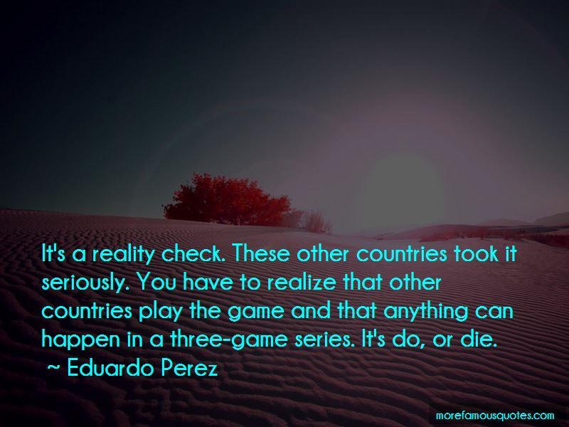 Eduardo Perez Quotes