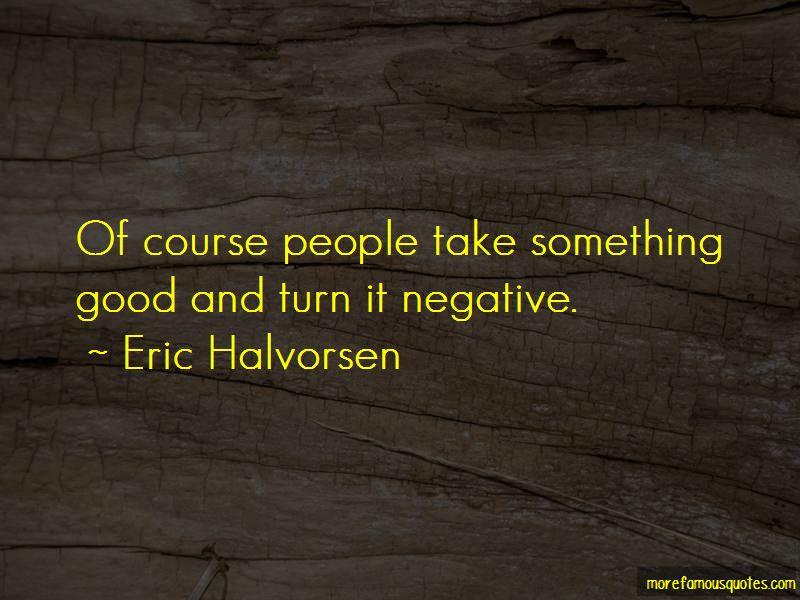 Eric Halvorsen Quotes Pictures 3