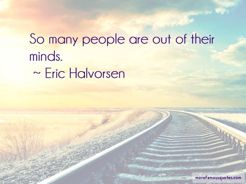 Eric Halvorsen Quotes Pictures 4