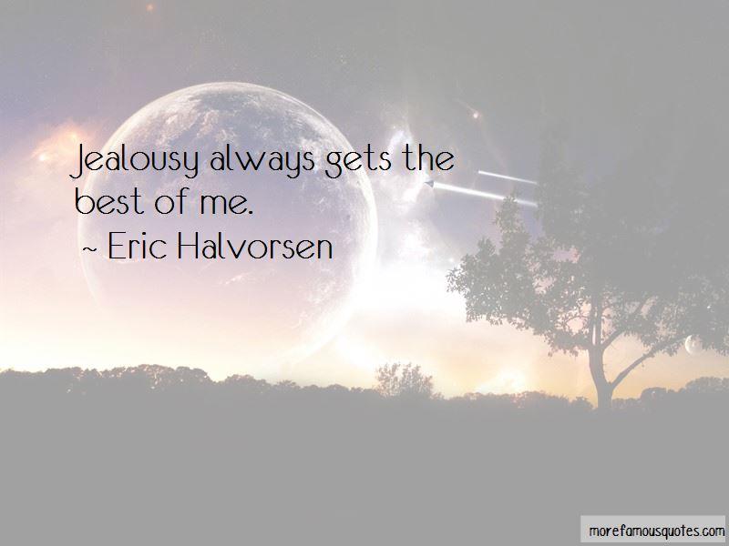 Eric Halvorsen Quotes
