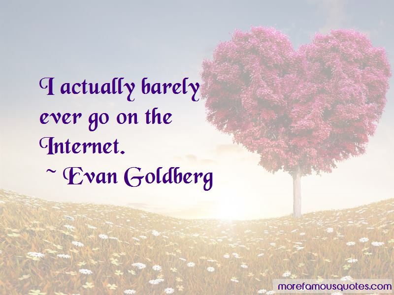 Evan Goldberg Quotes Pictures 3