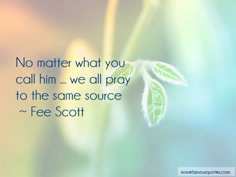 Fee Scott Quotes Pictures 2