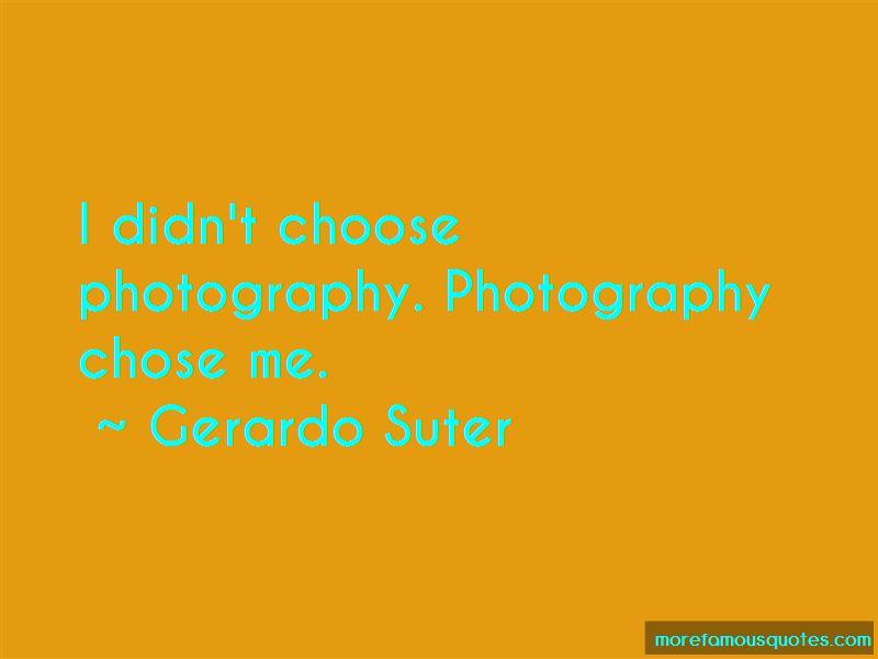Gerardo Suter Quotes