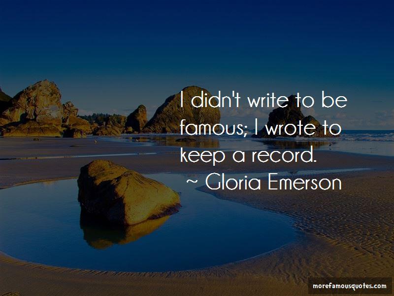 Gloria Emerson Quotes Pictures 2