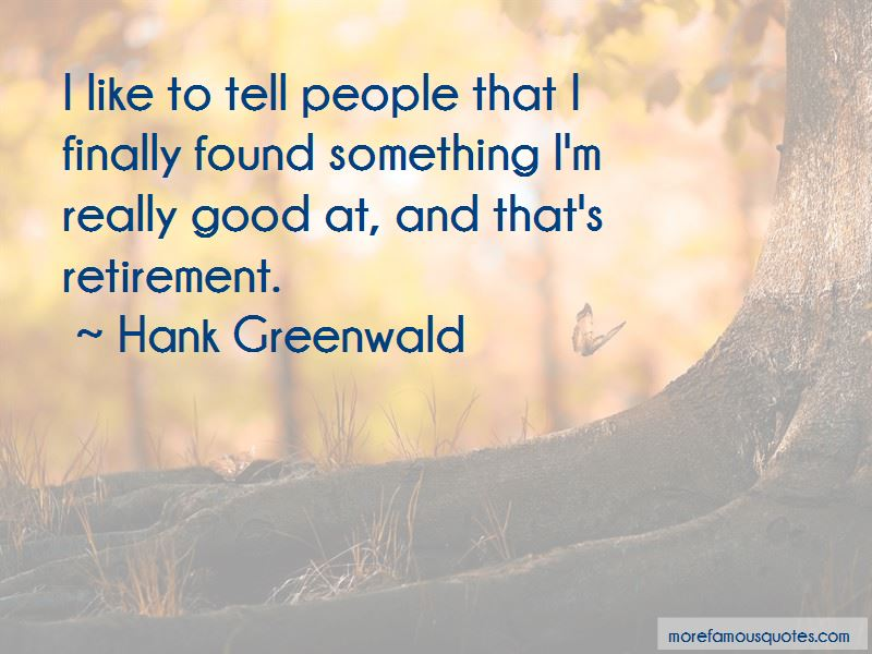 Hank Greenwald Quotes Pictures 2