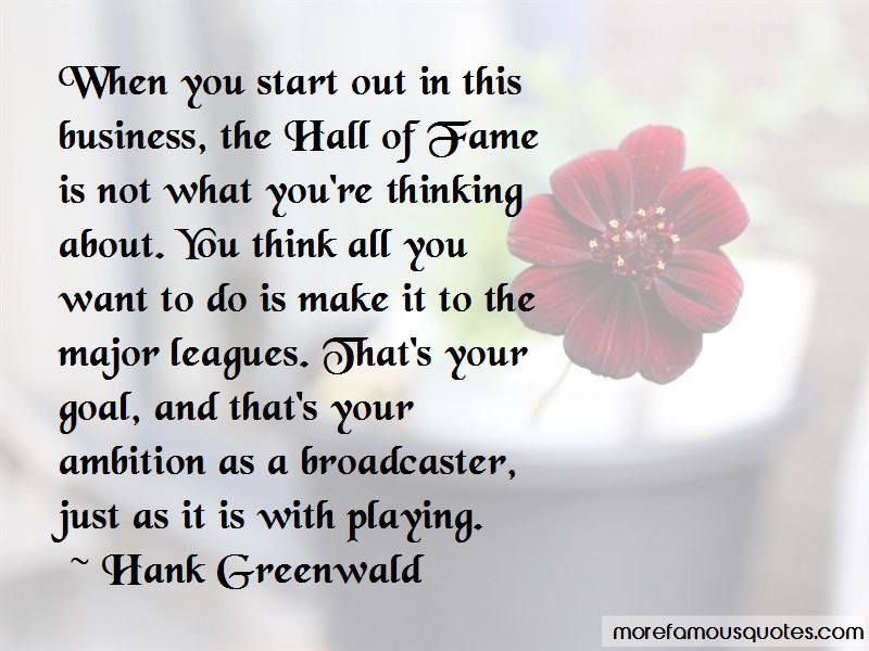 Hank Greenwald Quotes Pictures 3