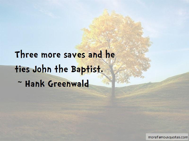 Hank Greenwald Quotes