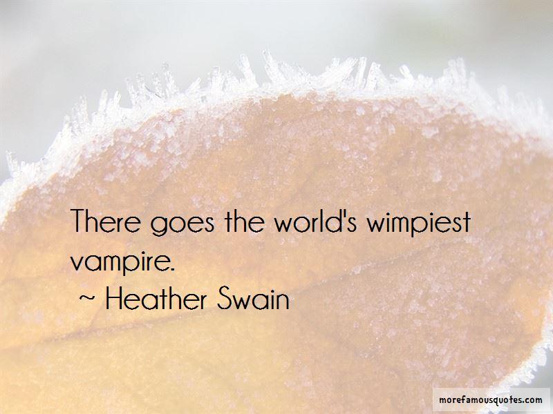 Heather Swain Quotes