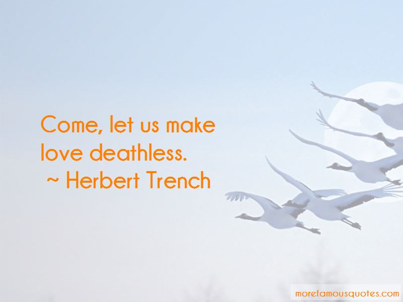 Herbert Trench Quotes Pictures 2