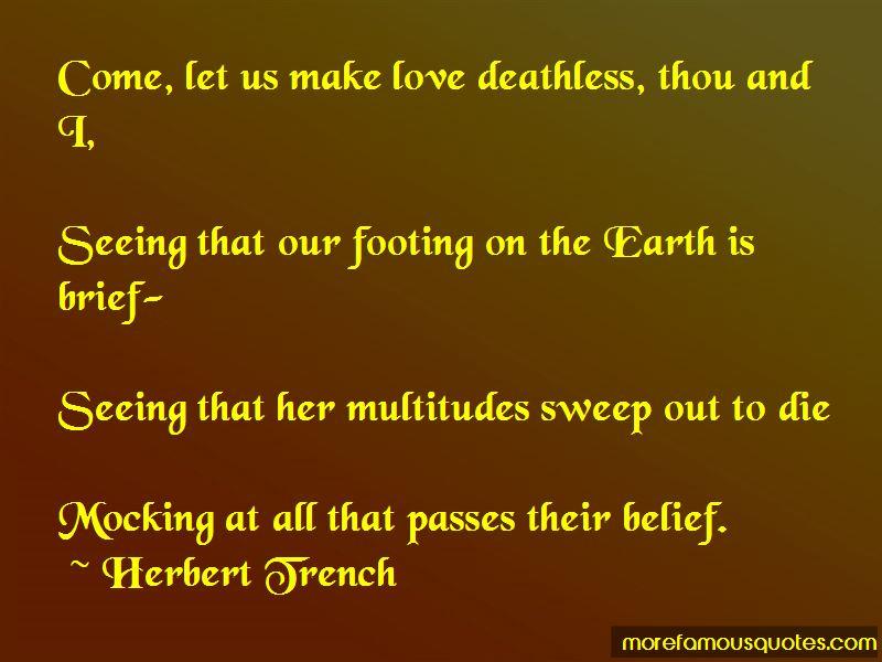 Herbert Trench Quotes