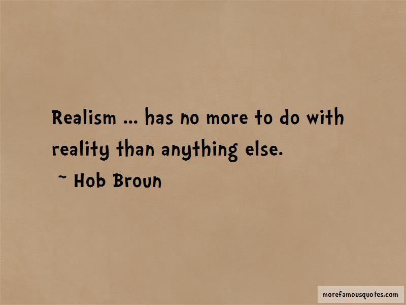 Hob Broun Quotes