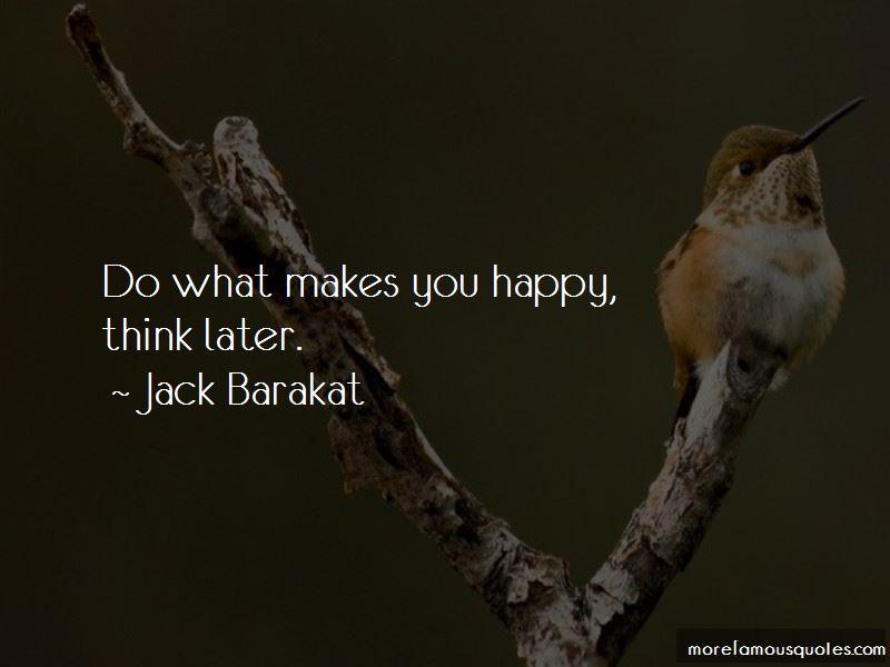 Jack Barakat Quotes Pictures 4