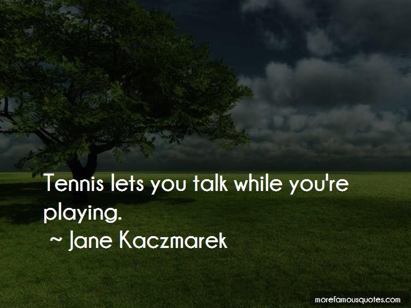 Jane Kaczmarek Quotes Pictures 3