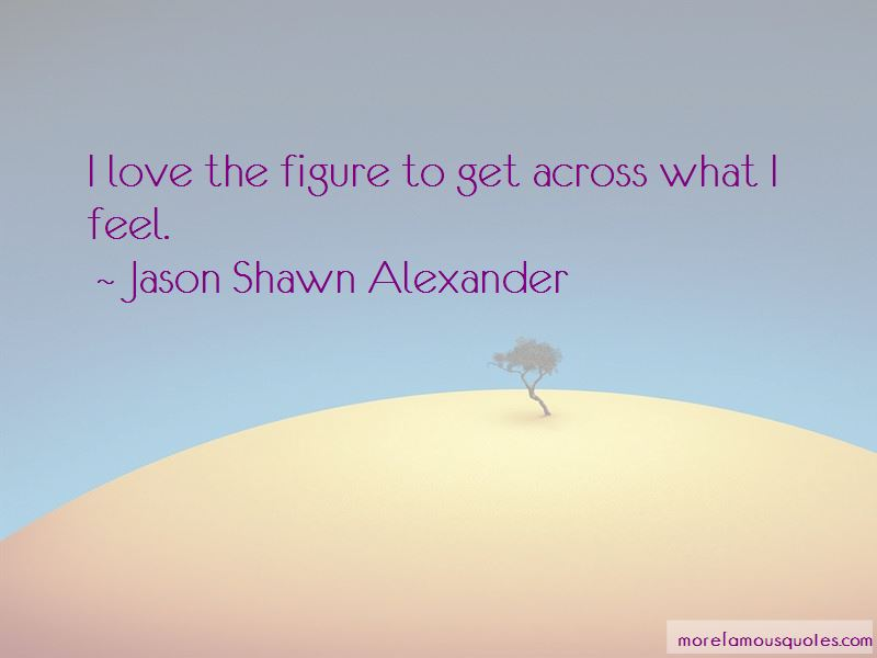 Jason Shawn Alexander Quotes Pictures 3