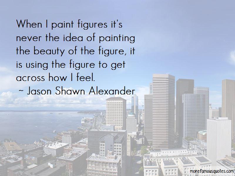 Jason Shawn Alexander Quotes