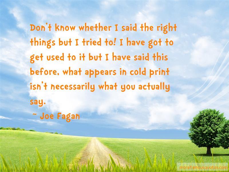 Joe Fagan Quotes