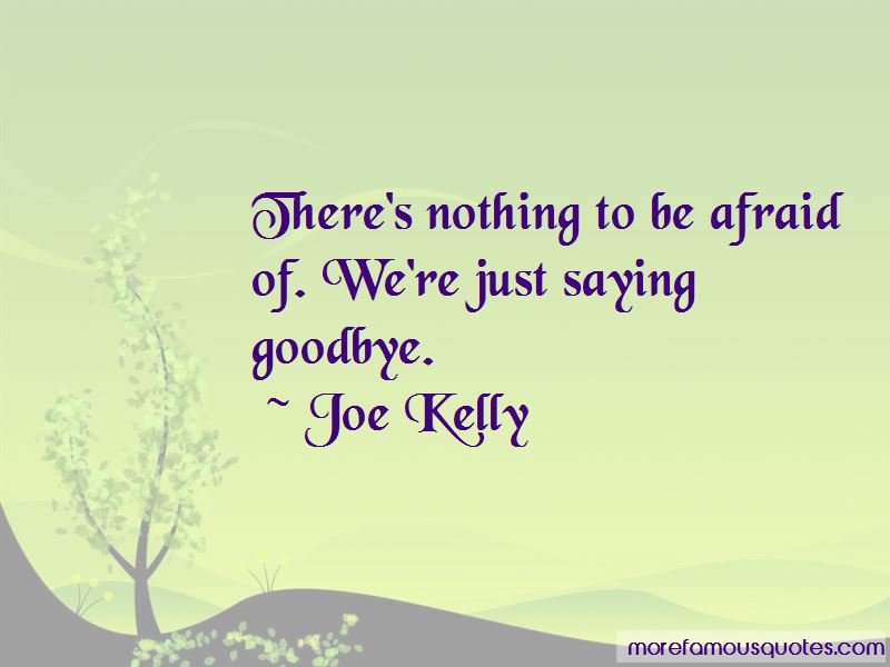 Joe Kelly Quotes Pictures 2