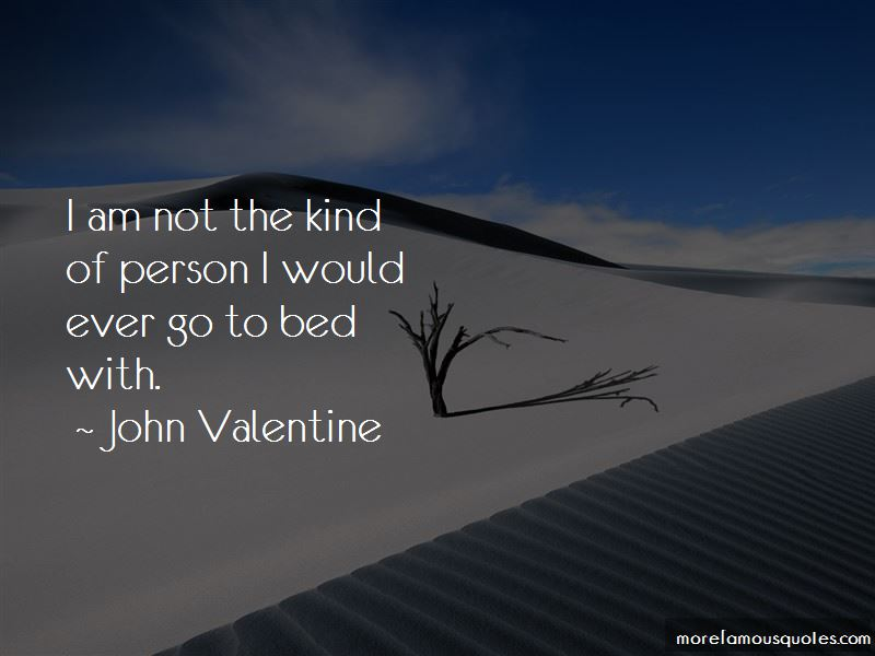 John Valentine Quotes Pictures 3